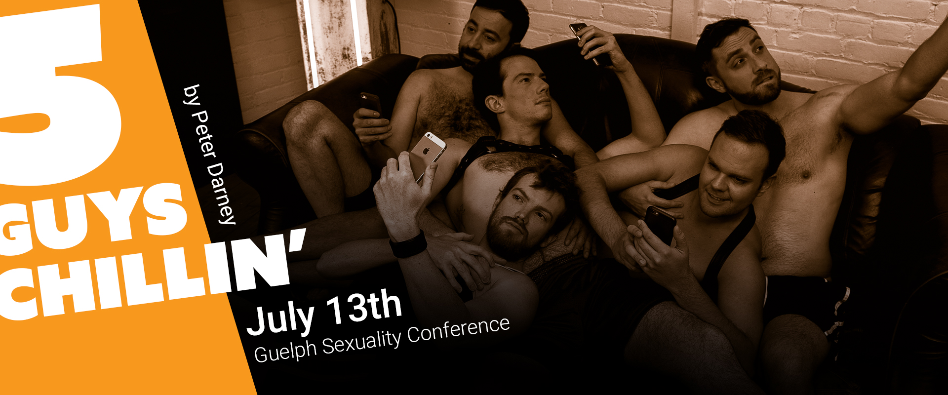 5 guys chillin' cast written by peter Darney at the Guelph Sexuality Conference